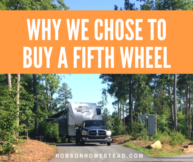 why we chose to buy a fifth wheel
