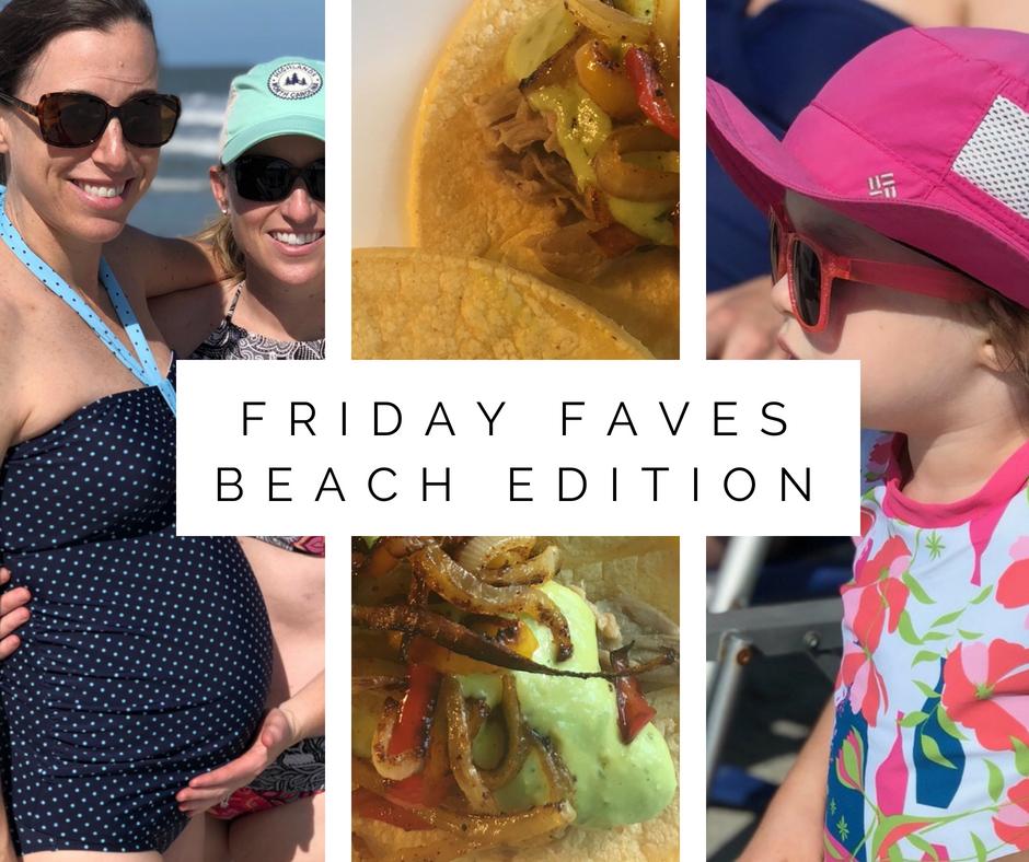 Friday Faves Beach Edition