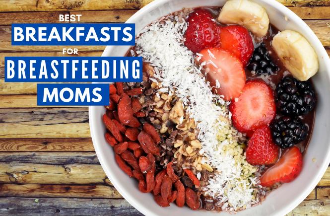 best breakfasts breastfeeding moms