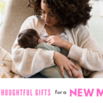 12 Thoughtful Gifts for a New Mom