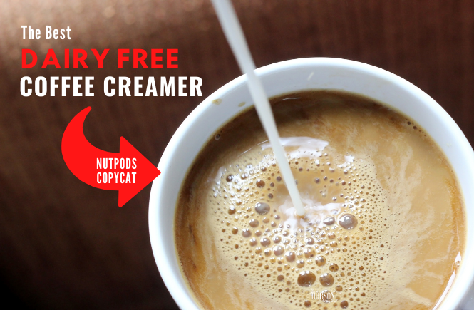 the best dairy free coffee creamer [copycat nutpods]