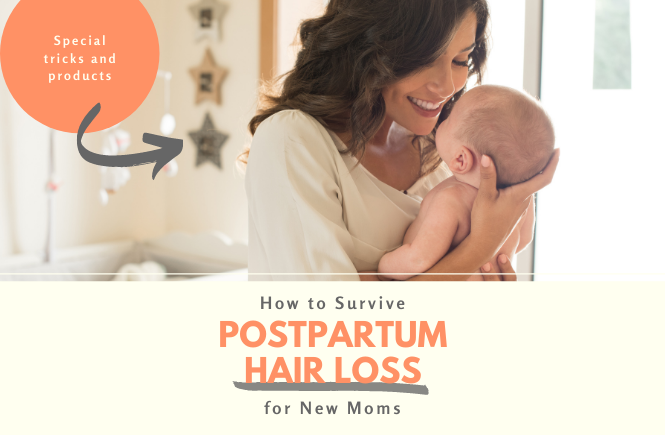tips to survive postpartum hair loss for new moms