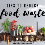 15 Tips to Reduce Food Waste