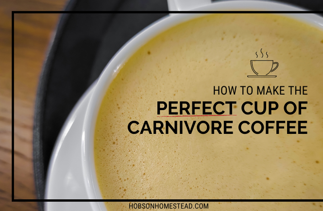 the perfect up of carnivore coffee