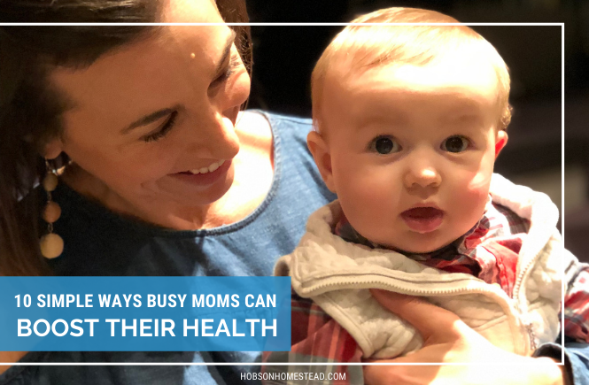 10 Simple Ways Busy Moms Can Boost Their Health