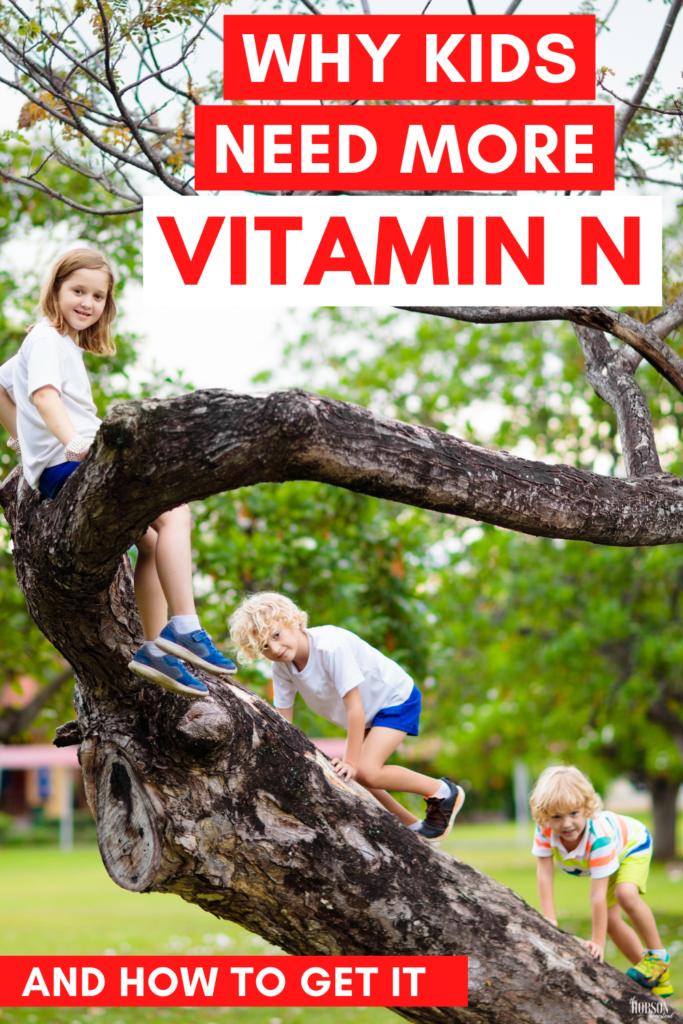why kids need more vitamin N (nature)