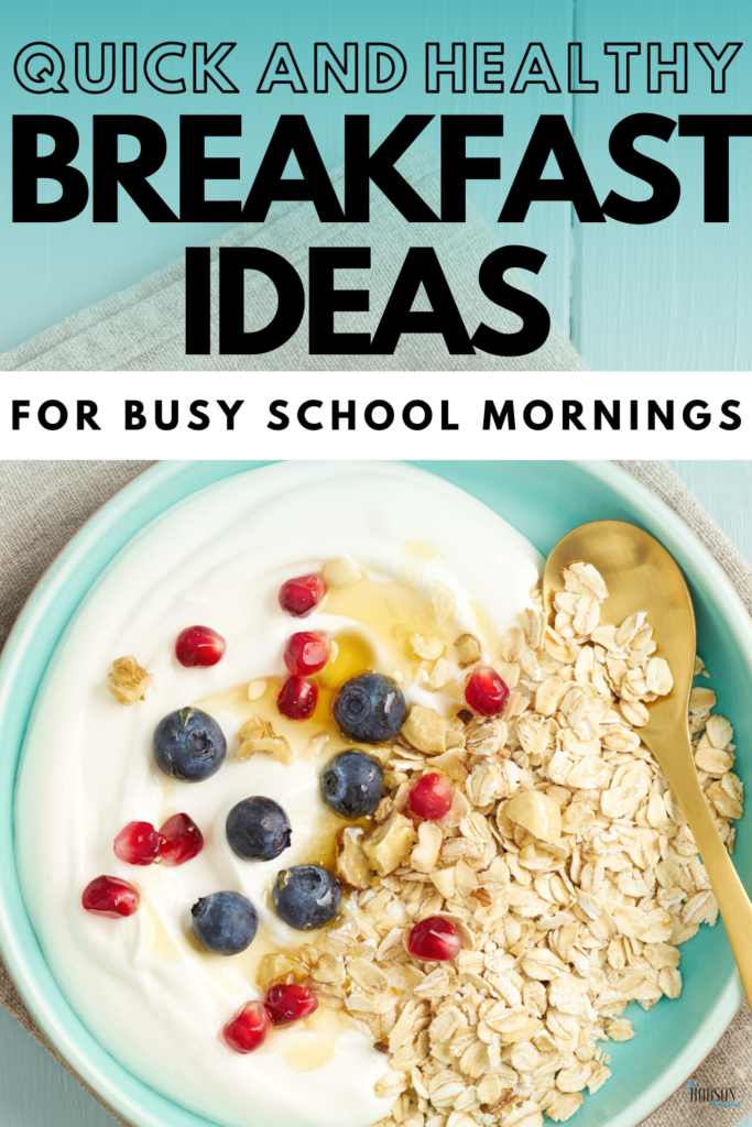 quick and healthy breakfast ideas for busy school mornings