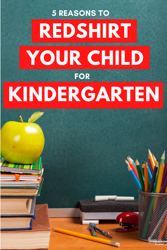 5 Reasons to Redshirt Your Child for Kindergarten